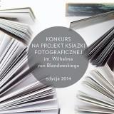 III edycja Konkursu na projekt książki fotograficznej